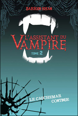 l assistant du vampire t 2 le cauchemar continue darren shan mon antre litt raire. Black Bedroom Furniture Sets. Home Design Ideas