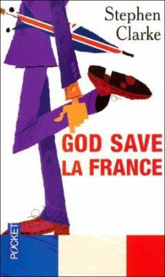 http://petitelunesbooks.cowblog.fr/images/Couverturesdelivres/GodSavelaFrance.jpg